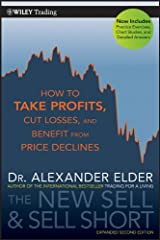 The New Sell and Sell Short: How To Take Profits, Cut Losses, and Benefit From Price Declines (Wiley Trading Book 476)