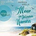 Das Meer in deinem Namen | Patricia Koelle