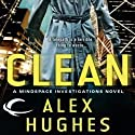 Clean: A Mindspace Investigations Novel, Book 1 Audiobook by Alex Hughes Narrated by Daniel May