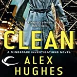 Clean: A Mindspace Investigations Novel, Book 1 | Alex Hughes