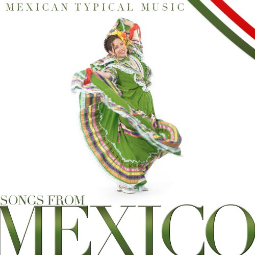 Songs from Mexico, Typical Mex...