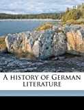 A History of German Literature, Wilhelm Scherer and Mary Emily Conybeare, 1177447037