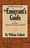 The Emigrant's Guide, William Cobbett, 0944997015