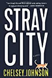 Stray City: A Novel by  Chelsey Johnson in stock, buy online here