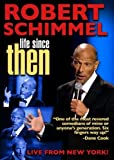 Robert Schimmel: Life Since Then