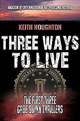 Three Ways To Live (Gabe Quinn Thriller Series Books 1, 2 & 3) (English Edition)