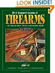 2014 Standard Catalog of Firearms: Th...