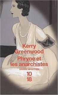 Phryne et les anarchistes par Kerry Greenwood