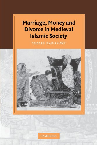 Marriage, Money and Divorce in Medieval Islamic Society (Cambridge Studies in Islamic Civilization)