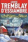 Les Héritiers du fleuve, tome 1 : 1887-1893 par Tremblay-d'Essiambre