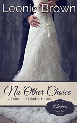 No Other Choice A Pride And Prejudice Novella Choices Book 2