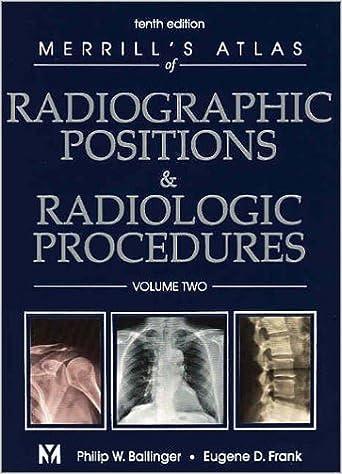 Ebook for ccna téléchargement gratuit Merrill's Atlas of Radiographic Positions & Radiologic Procedures: Volume 2, 10e by Philip W. Ballinger PhD RT(R) FAERS FASRT (2003-02-24) en français