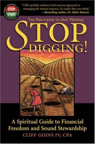 Stop Digging!: A Spiritual Guide to Financial Freedom and Sound Stewardship (Adelphos Economic Empowerment) pdf