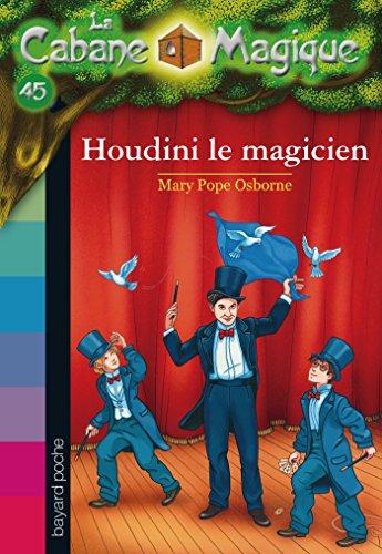 Télécharger La Cabane Magique, Tome 45   Le magicien Houdini livre - Mary  Pope Osborne, Philippe Masson, Sidonie Van Den Dries .pdf - esseramsdop ae56f845a6f