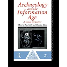 Archaeology and the Information Age: A Global Perspective (One World Archaeology)