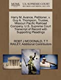 Harry M. Avance, Petitioner, V. Guy A. Thompson, Trustee, Missouri Pacific Railroad Company. U. S. Supreme Court Transcript of Record with Supporting P, Robt J. McDonald and T. T. RAILEY, 1270335278