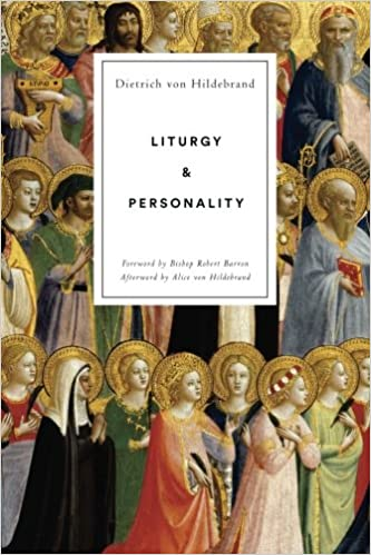 Image result for Liturgy and Personality Von Hildebrand, Dietrich