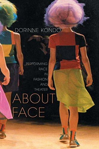 About Face: Performing Race in Fashion and Theater: Performing Race in Fashion and Theatre