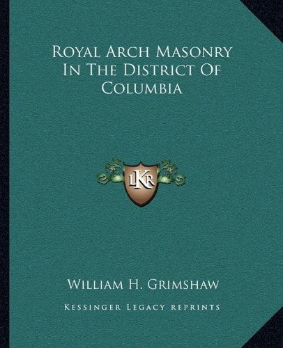 Download Royal Arch Masonry In The District Of Columbia ebook