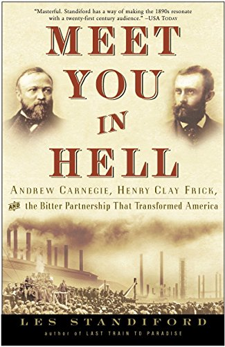 Pdf Memoirs Meet You in Hell: Andrew Carnegie, Henry Clay Frick, and the Bitter Partnership That Changed America