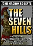 The Seven Hills (Hannibal s Children Series Book 2)