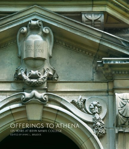 Offerings To Athena  125 Years At Bryn Mawr College