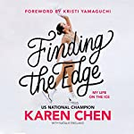 Finding the Edge: My Life on the Ice | Karen Chen,Natalie England