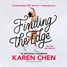 Finding the Edge: My Life on the Ice Audiobook by Karen Chen, Natalie England Narrated by Rachel L. Jacobs