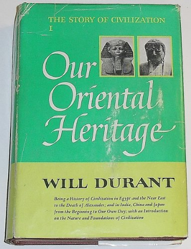The Story of Civilization I, Our Oriental Heritage