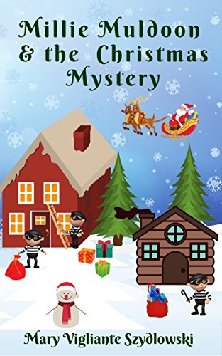 Book: Millie Muldoon & the Christmas Mystery (Millie Muldoon Mysteries Book 2) by Mary Vigliante Szydlowski