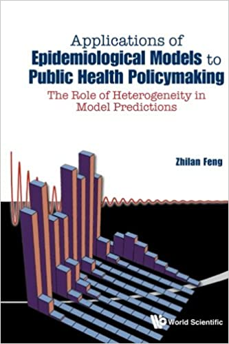 Book Applications Of Epidemiological Models To Public Health Policymaking: The Role Of Heterogeneity In Model Predictions