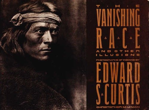 Vanishing Race and Other Illusions: Photographs of Indians by Edward S. Curtis by Christopher M. Lyman (1982-02-26)