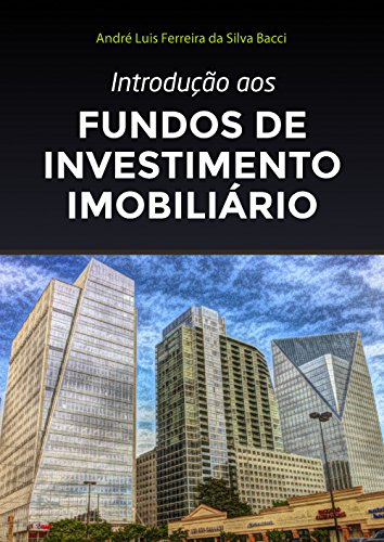 Amazon introduo aos fundos de investimento imobilirio introduo aos fundos de investimento imobilirio portuguese edition by bacci andr l f s fandeluxe Images