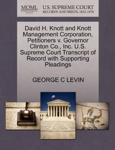 David H. Knott and Knott Management Corporation, Petitioners v. Governor Clinton Co., Inc. U.S. Supreme Court Transcript of Record with Supporting Pleadings
