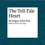 The Tell-Tale Heart | Edgar Allan Poe
