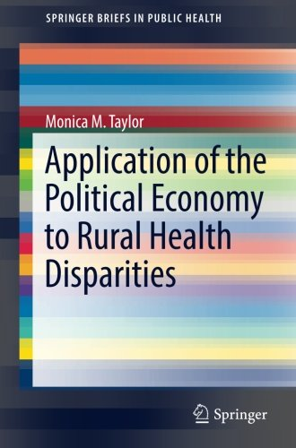 Application of the Political Economy to Rural Health Disparities (SpringerBriefs in Public Health)