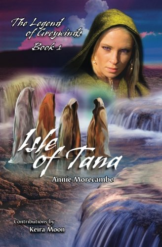 Isle of Tana (The Legend of Greywinds) (Volume 1)