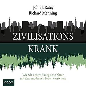 Zivilisationskrank Hörbuch