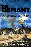 The Defiant: An Unbeaten Path (The Defiant Series) (Volume 2)