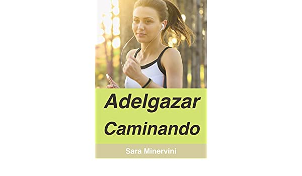 Adelgazar caminando (Spanish Edition) - Kindle edition by Sara Minervini. Health, Fitness & Dieting Kindle eBooks @ Amazon.com.