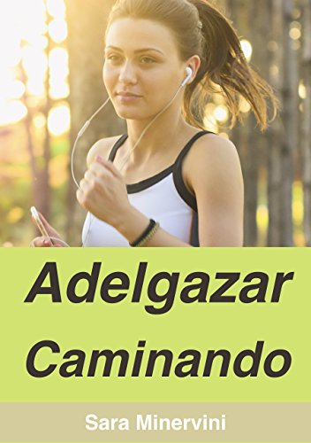 Adelgazar caminando (Spanish Edition) by [Minervini, Sara]