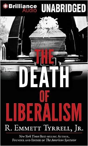 The Death Of Liberalism R Emmett Tyrrell Jr Jim Bond