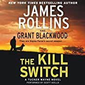 The Kill Switch : Tucker Wayne, Book 1 | Grant Blackwood, James Rollins