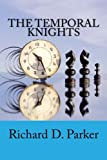 The Temporal Knights, Richard Parker, 1482076675