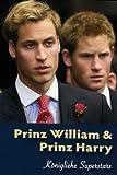 Prinz William & Prinz Harry - Königliche Superstars