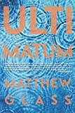 Ultimatum, Matthew Glass, 0802144713