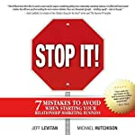 Stop It!: 7 Mistakes to Avoid When Starting Your Relationship Marketing Business | Michael Hutchison,Jeff Levitan