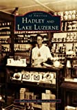 Hadley and Lake Luzerne, Hadley-Luzerne Historical Society Staff, 0738509841