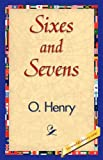 Sixes and Sevens, O. Henry, 1421839962