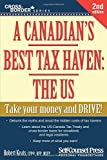 A Canadian's Best Tax Haven: The US: Take your money and drive! (Corss-Border Series)